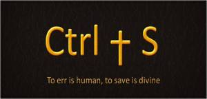 Ctrl+S to err is human