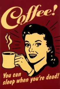 coffee-you-can-sleep-when-youre-dead