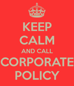 keep-calm-and-call-corporate-policy